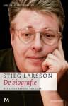 Stieg Larsson: De biografie: Het leven als een thriller - Jan-Erik Pettersson, Jasper Popma