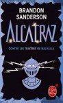 Alcatraz contre les traîtres de Nalhalla - Brandon Sanderson, Juliette Saumande
