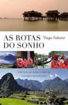 As Rotas do Sonho - Tiago Salazar