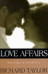 Love Affairs: Marriage & Infidelity - Richard Taylor