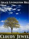 Cloudy Jewel (Grace Livingston Hill #84) - Grace Livingston Hill