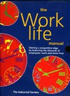 The Work-Life Manual: Gaining a Competitive Edge by Balancing the Demands of Employees' Work and Home Lives [With Disk] - Lucy Daniels, Lucy MacCarraher