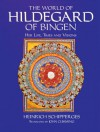 The World of Hildegard of Bingen: Her Life, Times and Visions - Heinrich Schipperges, John Cumming