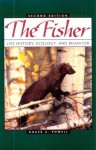 The Fisher: Life History, Ecology, And Behavior - Roger A. Powell