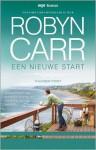 Een nieuwe start - Robyn Carr, Renée Olsthoorn