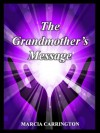 The Grandmother's Message - Marcia Carrington
