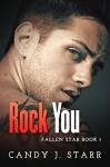 Rock You (Fallen Star Book 1) - Candy J Starr