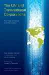 The UN and Transnational Corporations: From Code of Conduct to Global Compact - Tagi Sagafi-Nejad, John H. Dunning