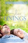 Silver Linings: A Ripple Effect Romance Novella - Kaylee Baldwin