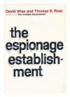 The espionage establishment - David Wise