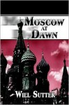 Moscow at Dawn - Will Sutter