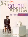 Art in South Africa: The Future Present - Sue Williamson, Ashraf Jamal