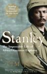Stanley: Africa's Greatest Explorer - Tim Jeal