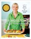 Sara Moulton's Everyday Family Dinners - Sara Moulton