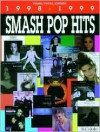 Smash Pop Hits 1998-1999: Piano/Vocal/Chords - Alfred A. Knopf Publishing Company, Alfred A. Knopf Publishing Company