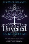 Unveiled (Realms of Darkness Book 1) - R.S. Broadhead