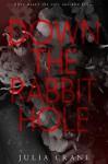 Down The Rabbit Hole - Julia Crane