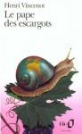 Le Pape des escargots - Henri Vincenot