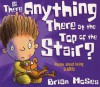Is There Anything There at the Top of the Stair?: Poems About Being Scared - Brian Moses
