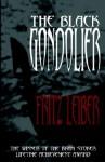 The Black Gondolier - Fritz Leiber, John Pelan, Steven Savile