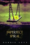 Imperfect Spiral - Debbie Levy