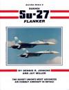 Sukhoi Su-27 Flanker - Aerofax Extra No. 3 - Dennis R. Jenkins, Jay Miller