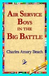 Air Service Boys in the Big Battle - Charles Amory Beach