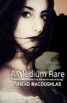 A Medium Rare (Secret Connection Collection Book 4) - Sinead MacDughlas
