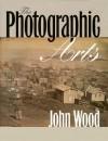 The Photographic Arts - John Wood