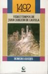 1492: Vida e Tempos de Juan Cabezón de Castela - Homero Aridjis, Sérgio Molina, Rubia Prates Goldoni