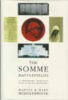Somme battlefields: a comprehensive guide from Crécy to the two world wars - Martin Middlebrook, Mary Middlebrook