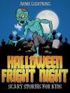 Books for Kids: HALLOWEEN FRIGHT NIGHT (Scary Stories for Kids): Scary Halloween Stories to Tell in the Dark! (Haunted Halloween Fun Book 7) - Arnie Lightning