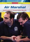 Air Marshal: And Careers in Transportation Security - Janet Souter