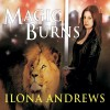 Magic Burns: Kate Daniels, Book 2 - Ilona Andrews, Renée Raudman