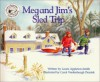 Meg and Jim's Sled Trip (Books to Remember Series) - Laura Appleton-Smith, Laura Appleton Smith