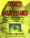 Secrets of the Great Pyramid: Two Thousand Years of Adventures & Discoveries Surrounding the Mysteries of the Great Pyramid of Cheops - Peter Tompkins, Livio Catullo Stecchini