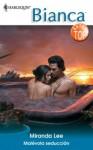 Malévola seducción (Bianca) (Spanish Edition) - Miranda Lee