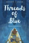 Threads of Blue - Suzanne LaFleur