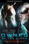 Owned by the Alpha: Manlove Edition - L.J. Longo, James D. Cox, Pelaam, Elena Kincaid, Jules Dixon, Maia Dylan, L.D. Blakely