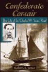 Confederate Corsair - Robert A. Jones