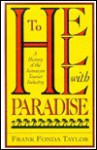 To Hell with Paradise: A History of the Jamaican Tourist Industry - Frank Taylor