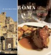 Roma: Authentic Recipes from In and Around the Eternal City - Julia della Croce, Paolo Destafanis