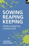 Sowing reaping keeping - Laurence Singlehurst