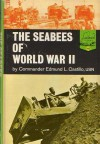 The Seabees of World War II - Edmund L. Castillo