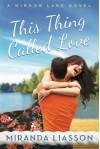 This Thing Called Love (A Mirror Lake Novel) - Miranda Liasson