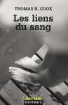 Les Liens Du Sang - Thomas H. Cook, Clément Baude