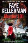 Murder 101: A Decker/Lazarus Novel (Decker/Lazarus Novels) - Faye Kellerman