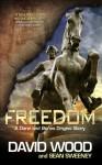 Freedom: A Dane and Bones Origins Story - David Wood, Sean Sweeney