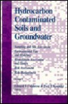 Hydrocarbon Contaminated Soils and Groundwater: Analysis, Fate, Environmental & Public Health Effects, & Remediation, Volume II - Paul T. Kostecki, Edward J. Calabrese