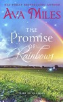 The Promise of Rainbows (Dare River Book 4) - Ava Miles
